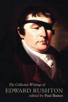 The Collected Writings of Edward Rushton: (1756-1814)