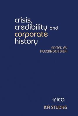 Crisis, Credibility and Corporate History
