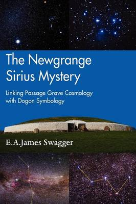 The Newgrange Sirius Mystery: Linking Passage Grave Cosmology with Dogon Symbology