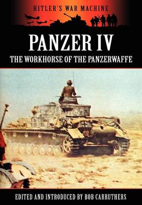 Panzer IV - The Workhorse of the Panzerwaffe