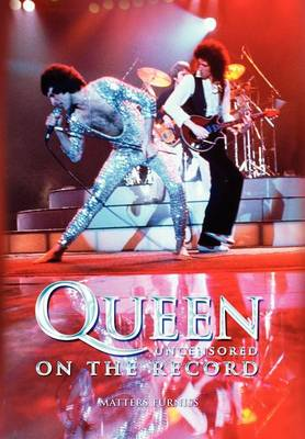 Queen - Uncensored on the Record