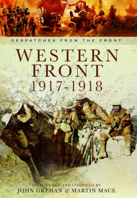 Western Front 1917-1918: Despatches from the Front