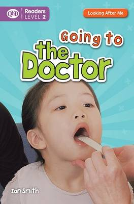 Looking After Me: Going to the Doctor: Level 2: Readers