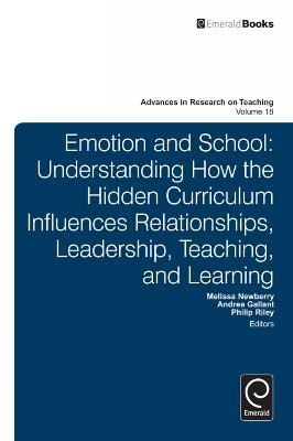 Emotion and School: Understanding How the Hidden Curriculum Influences Relationships, Leadership, Teaching, and Learning