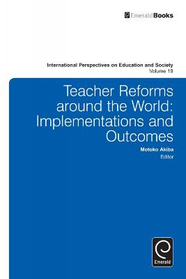 Teacher Reforms Around the World: Implementations and Outcomes