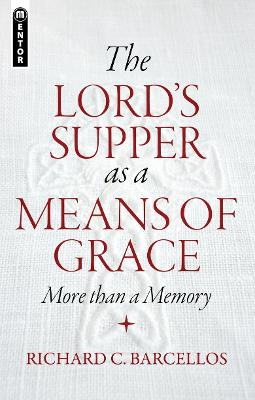 Lord's Supper as a Means of Grace: More Than a Memory
