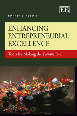 Enhancing Entrepreneurial Excellence: Tools for Making the Possible Real