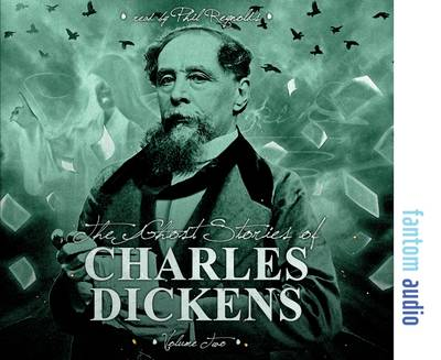 The Ghost Stories of Charles Dickens: Volume 2