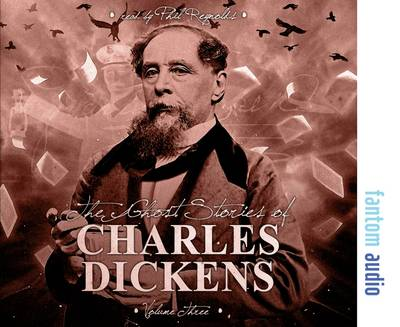 The Ghost Stories of Charles Dickens: Volume 3