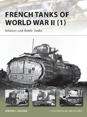 French Tanks of World War II 1: Infantry and Battle Tanks