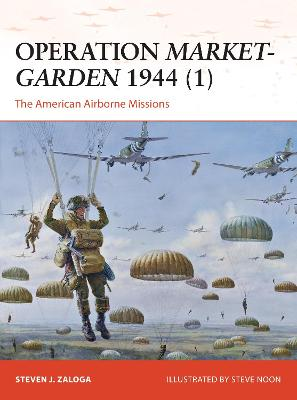 Operation Market-Garden 1944 1: The American Airborne Missions