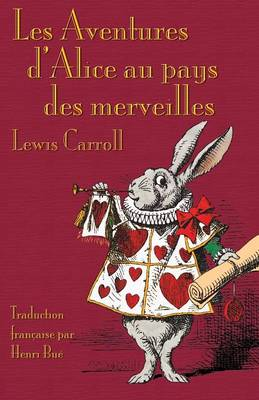 Les Aventures D'Alice Au Pays Des Merveilles: Alice's Adventures in Wonderland in French