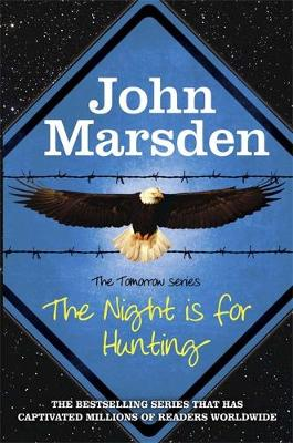 The Tomorrow Series: The Night is for Hunting: Book 6
