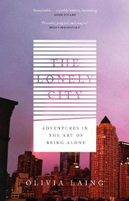 The Lonely City: Adventures in the ...
