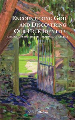 Encountering God and Discovering Our True Identity: Reflections of the First Readings of Cycle A
