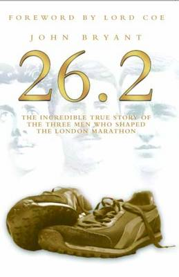 26.2, The Incredible True Story of 3 Men Who Shaped the London Marathon