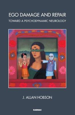 Ego Damage and Repair: Toward a Psychodynamic Neurology