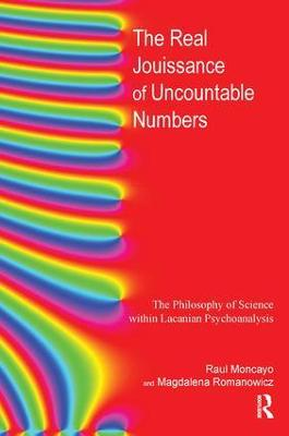 The Real Jouissance of Uncountable Numbers: The Philosophy of Science within Lacanian Psychoanalysis