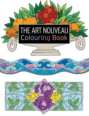 The Art Nouveau Colouring Book: Large and Small Projects to Enjoy