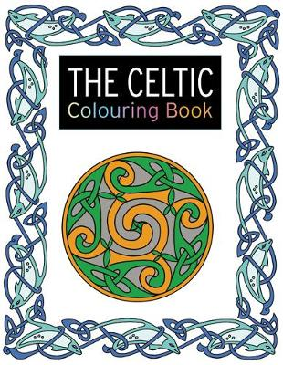 The Celtic Colouring Book: Large and Small Projects to Enjoy