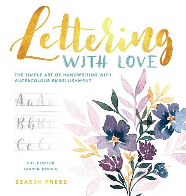 Lettering with Love: The Simple Art of Handwriting with Watercolour Embellishment