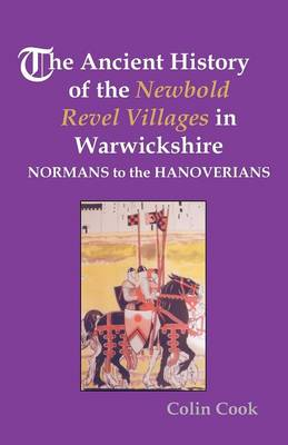 The Ancient History of the Newbold Revel Villages in Warwickshire - Normans to the Hanoverians