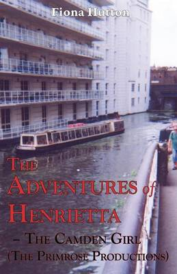 The Adventures of Henrietta - The Camden Girl (The Primrose Productions)