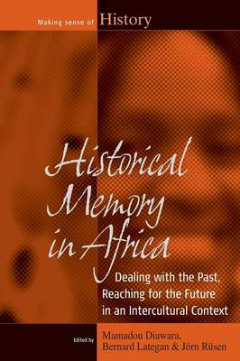 Historical Memory in Africa: Dealing with the Past, Reaching for the Future in an Intercultural Context