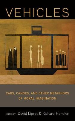 Vehicles: Cars, Canoes and Other Metaphors of Moral Imagination