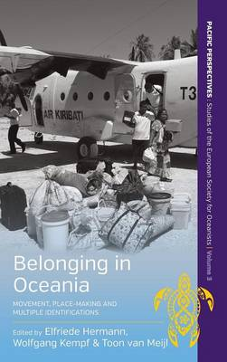 Belonging in Oceania: Movement, Place-Making and Multiple Identifications