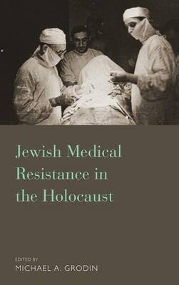 Jewish Medical Resisitance in the Holocaust