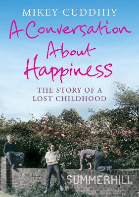 A Conversation About Happiness: The Story of a Lost Childhood