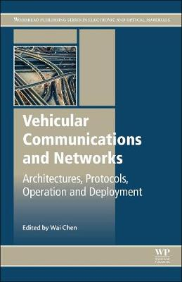 Vehicular Communications and Networks: Architectures, Protocols, Operation and Deployment