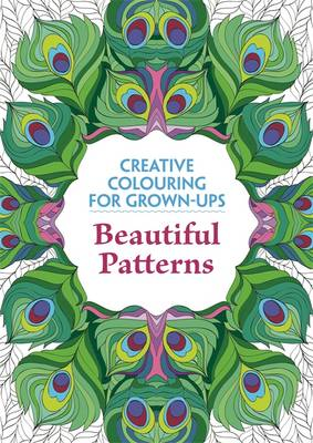 Beautiful Patterns: Creative Colouring for Grown-Ups
