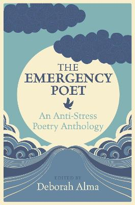 The Emergency Poet: An Anti-Stress Poetry Anthology