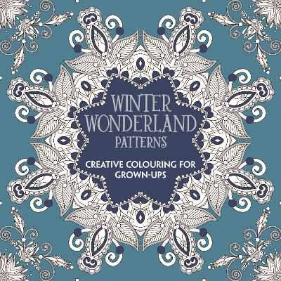 Winter Wonderland Patterns: Creative Colouring for Grown-ups