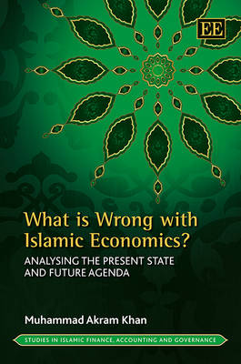 What is Wrong with Islamic Economics?: Analysing the Present State and Future Agenda
