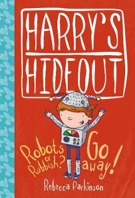 Harry's Hideout: Robots or Rubbish ? / Go Away!