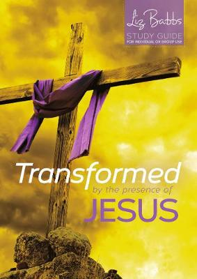 Transformed by the Presence of Jesus - Non-Lent Revised Edition