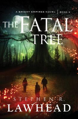 The Fatal Tree: Bright Empires Book 5