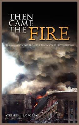 Then Came the Fire: Personal Accounts from the Pentagon, 11 September 2001