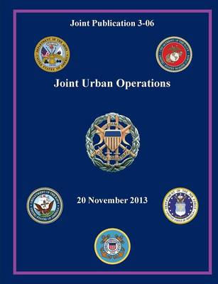 Joint Urban Operations (Joint Publication 3-06)