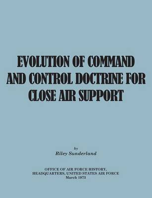 Evolution of Command and Control Doctrine for Close Air Support
