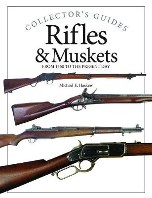 Rifles and Muskets: From 1450 to the present day