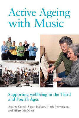 Active Ageing with Music: Supporting wellbeing in the Third and Fourth Ages