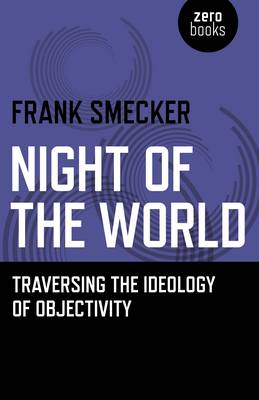 Night of the World: Traversing the Ideology of Objectivity