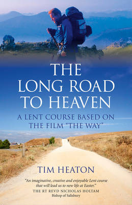 "The Long Road to Heaven: A Lent Course Based on the Film ""The Way"""