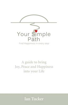 Your Simple Path: Find Happiness in Every Step