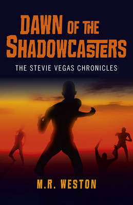 Dawn of the Shadowcasters: The Stevie Vegas Chronicles