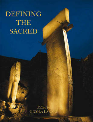 Defining the Sacred: Approaches to the Archaeology of Religion in the Near East